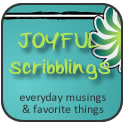 Joyful Scribblings: everyday musings, simple abundance, favorite things
